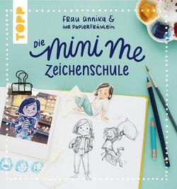Frau Annika und ihr Papierfräulein: Die Mini me Zeichenschule von Annika,  Frau