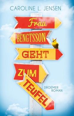 Frau Bengtsson geht zum Teufel von Jensen,  Caroline L., Zuber,  Frank