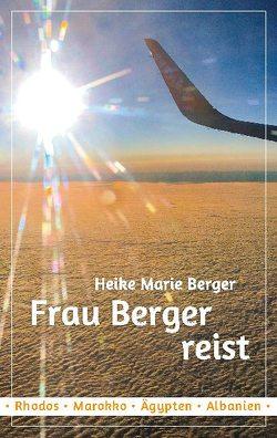 Frau Berger reist von Berger,  Heike Marie