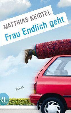Frau Endlich geht von Keidtel,  Matthias