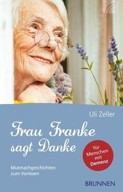 Frau Franke sagt Danke von Zeller,  Uli