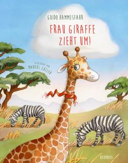 Frau Giraffe zieht um! von Hammesfahr,  Guido, Zöller,  Markus