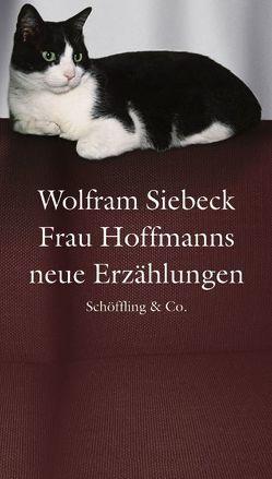 Frau Hoffmanns neue Erzählungen von Siebeck,  Wolfram