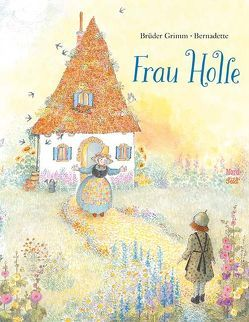 Frau Holle von Bernadette, Brüder Grimm,
