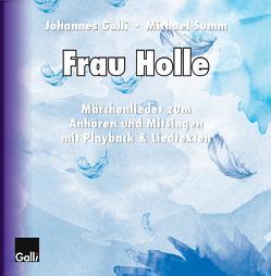 Frau Holle von Galli,  Johannes, Summ,  Michael