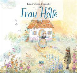 Frau Holle von Bernadette, Grimm,  Jacob & Wilhelm