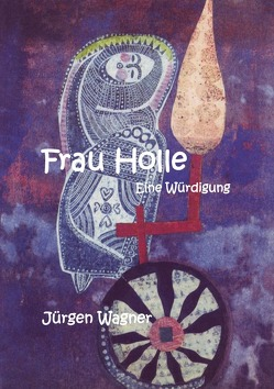 Frau Holle von Wagner,  Jürgen