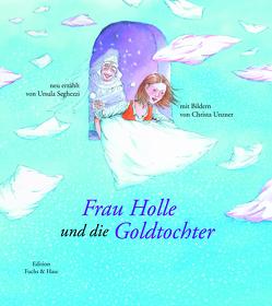 Frau Holle und die Goldtochter von Seghezzi,  Ursula