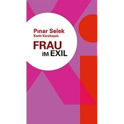 Frau im Exil von Selek,  Pinar