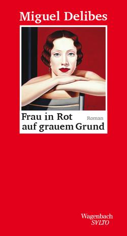 Frau in Rot auf grauem Grund von Delibes,  Miguel, Hofmann,  Michael