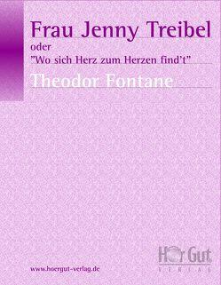Frau Jenny Treibel oder 'Wo sich Herz zum Herzen find't' von Fontane,  Theodor