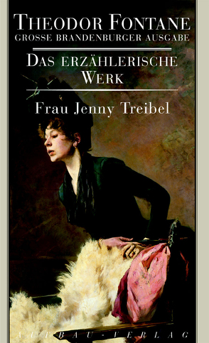 Frau Jenny Treibel oder Wo sich Herz zum Herzen findt von Fontane,  Theodor