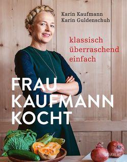 Frau Kaufmann kocht von Guldenschuh,  Karin, Kaufmann,  Karin, Studer,  Veronika