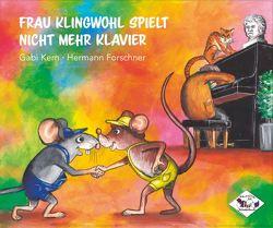 Frau Klingwohl spielt nicht mehr Klavier von Dr. Forschner,  Hermann, Kern,  Gabriele
