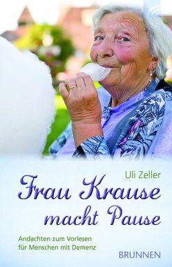 Frau Krause macht Pause von Zeller,  Uli