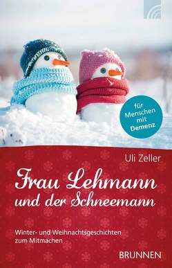 Frau Lehmann und der Schneemann von Zeller,  Uli