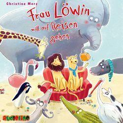 Frau Löwin will auf Reisen gehen von Kaempfe,  Peter, Merz,  Christine