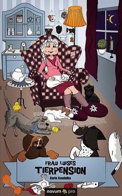 Frau Luises Tierpension von Koudelka,  Karin