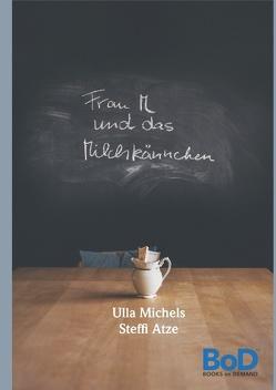 Frau M und das Milchkännchen von Michels,  Ursula