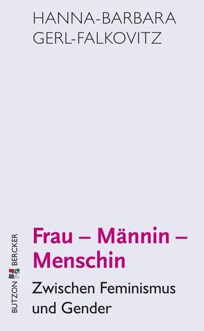 Frau – Männin – Menschin von Gerl-Falkovitz,  Hanna-Barbara