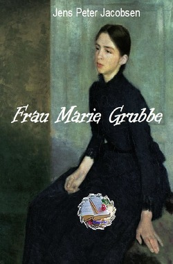 Frau Marie Grubbe (Illustriert) von Jacobsen,  Jens Peter