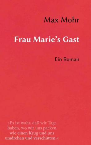 Frau Marie's Gast von Mohr,  Max