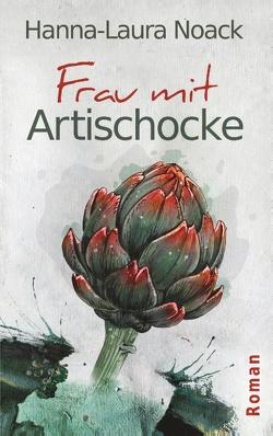 Frau mit Artischocke von Noack,  Hanna-Laura