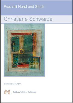 Frau mit Hund und Stock von Schwarze,  Christiane