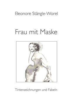 Frau mit Maske von Stängle-Worel,  Eleonore
