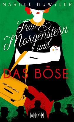 Frau Morgenstern und das Böse von Huwyler,  Marcel