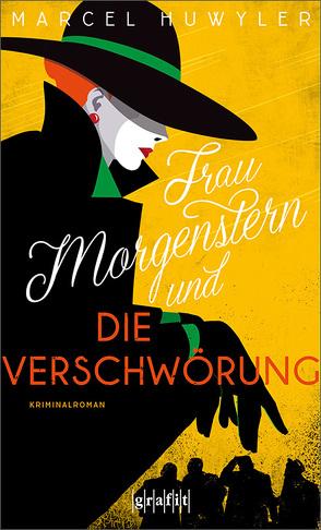 Frau Morgenstern und die Verschwörung von Huwyler,  Marcel