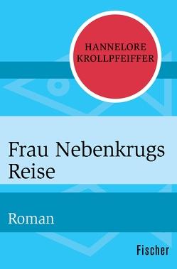 Frau Nebenkrugs Reise von Krollpfeiffer,  Hannelore