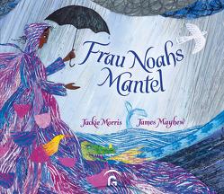 Frau Noahs Mantel von Mayhew,  James, Morris,  Jackie