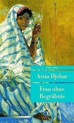 Frau ohne Begräbnis von Djebar,  Assia, Thill,  Beate