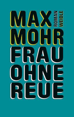 Frau ohne Reue von Flade,  Roland, Mohr,  Max, Weidle,  Stefan