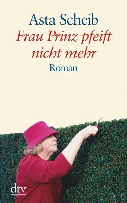 Frau Prinz pfeift nicht mehr von Scheib,  Asta