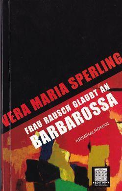 Frau Rausch glaubt an Barbarossa von Sperling,  Vera M