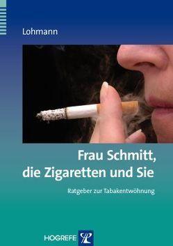 Frau Schmitt, die Zigaretten und Sie von Lohmann,  Bettina