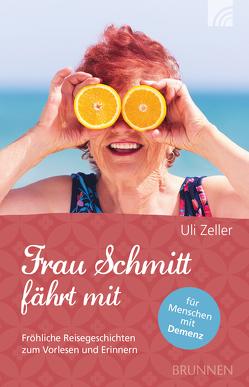 Frau Schmitt fährt mit von Zeller,  Uli