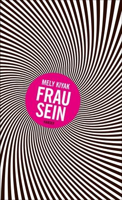 Frau sein von Kiyak,  Mely