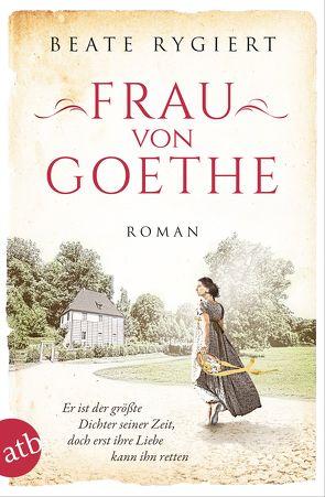 Frau von Goethe von Rygiert,  Beate