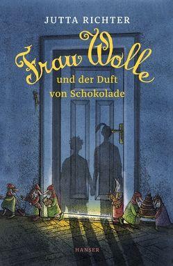 Frau Wolle und der Duft von Schokolade von Mattei,  Günter, Richter,  Jutta