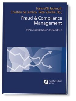 Fraud & Compliance Management von de Lamboy,  Christian, Jackmuth,  Hans-Willi, Zawilla,  Peter