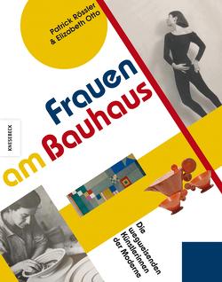 Frauen am Bauhaus von Otto,  Elizabeth, Rössler,  Patrick, van der Avoort,  Birgit
