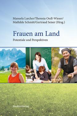 Frauen am Land von Larcher,  Manuela, Oedl-Wieser,  Theresia, Schmitt,  Mathilde, Seiser,  Gertraud
