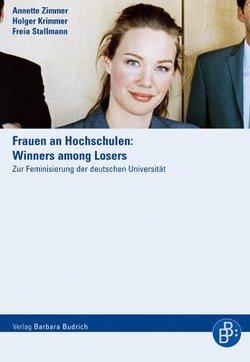 Frauen an Hochschulen: Winners among Losers von Krimmer,  Holger, Stallmann,  Freia, Zimmer,  Annette
