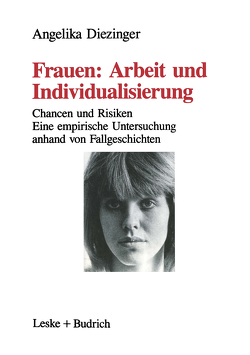 Frauen: Arbeit und Individualisierung von Diezinger,  Angelika