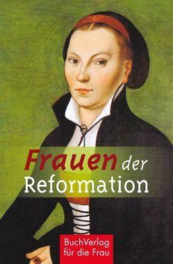 Frauen der Reformation von Vongries,  Caroline