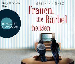 Frauen, die Bärbel heißen von Reiners,  Marie, Riemann,  Katja