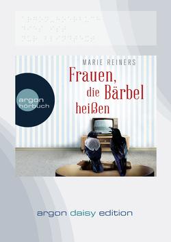 Frauen, die Bärbel heißen (DAISY Edition) von Reiners,  Marie, Riemann,  Katja